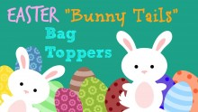 Easter Bunny Tails Bag Toppers 001