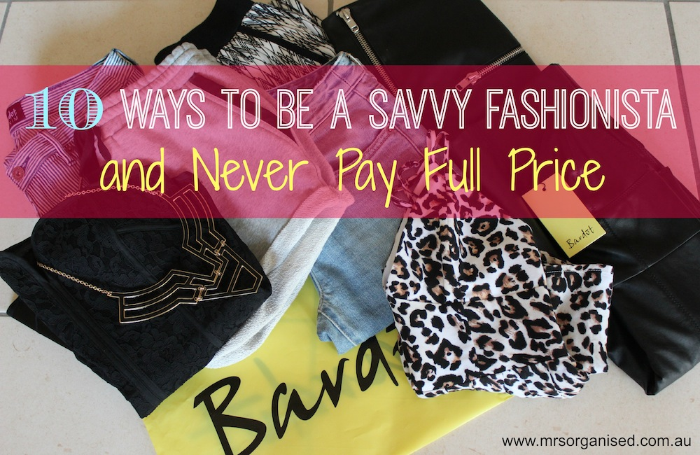 10 Ways to be a Svvy Fashionista and Never Pay Full Price 001