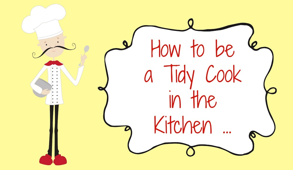 How to be a Tidy Cook in the Kitchen 001