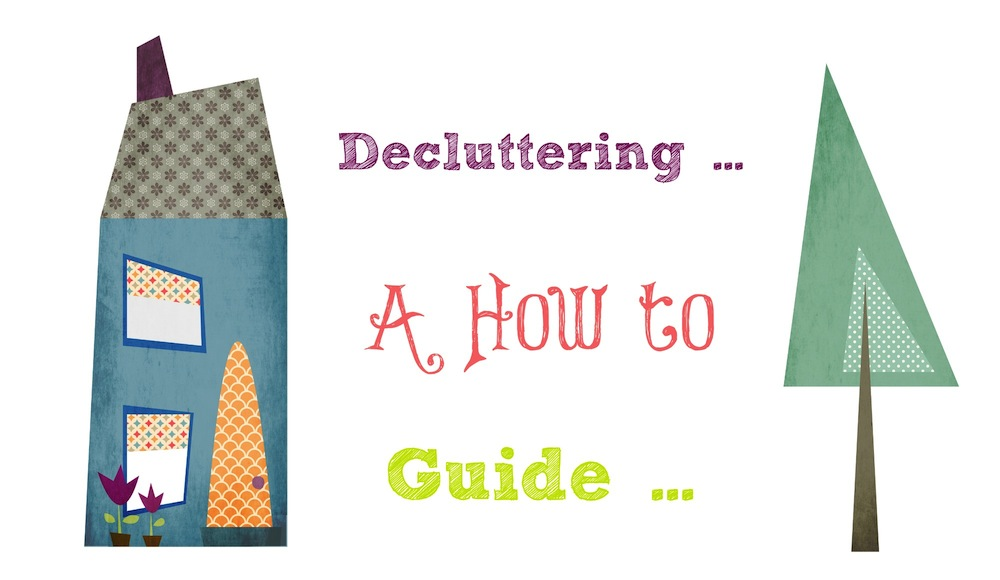 Decluttering … A How to Guide … 001