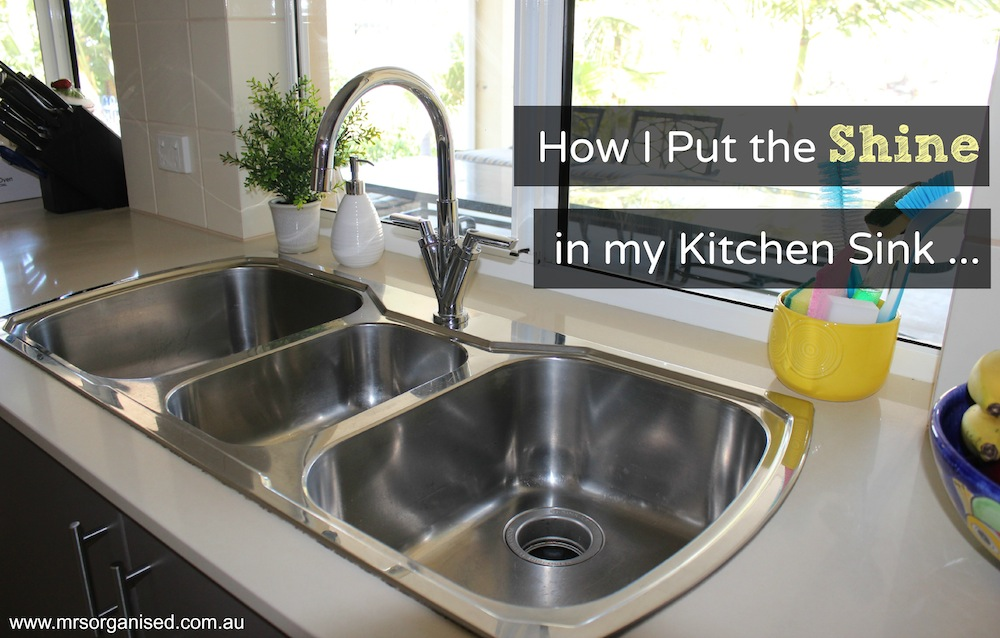How I Put the Shine in my Kitchen Sink …
