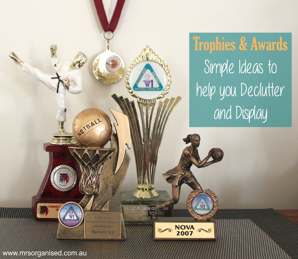 Trophies & Awards … Simple Ideas to help you Declutter & Display