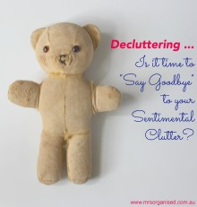 Decluttering … Is it time to Say Goodbye to your Sentimental Clutter 001