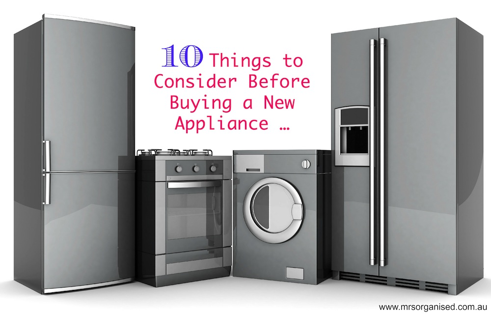 10 Things to Consider Before Buying a New Appliance 001