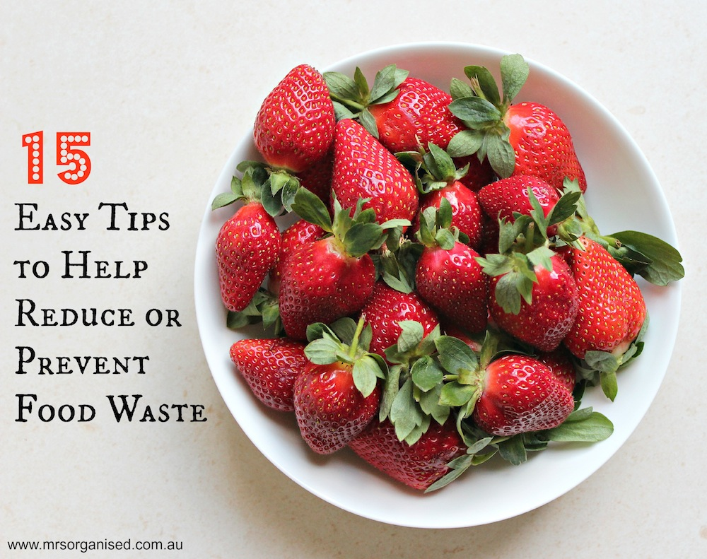 15 Easy Tips to Help Reduce or Prevent Food Waste …