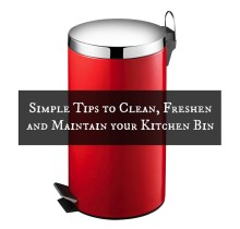 Simple Tips to Clean, Freshen and Maintain your Kitchen Bin