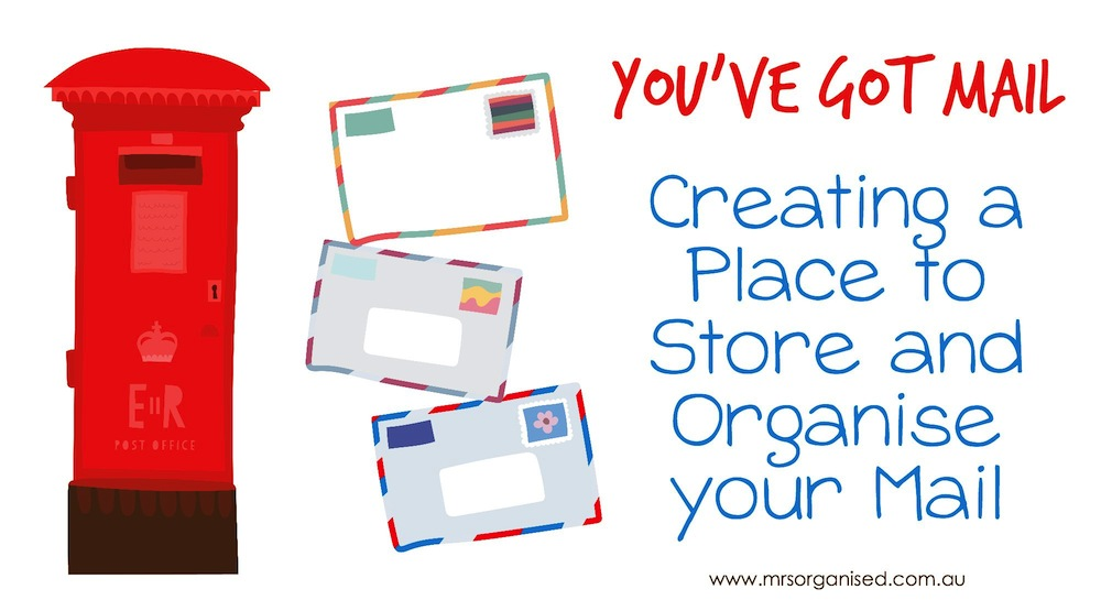 You've Got Mail … Creating a Place to Store and Organise your Mail 001