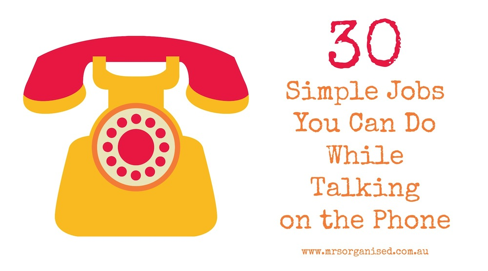 30 Simple Jobs You Can Do While Talking on the Phone