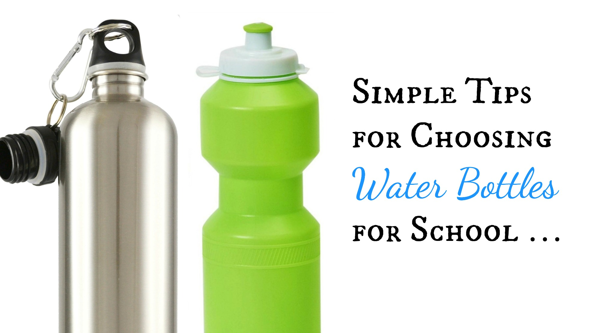 Simple Tips for Choosing Water Bottles for School …