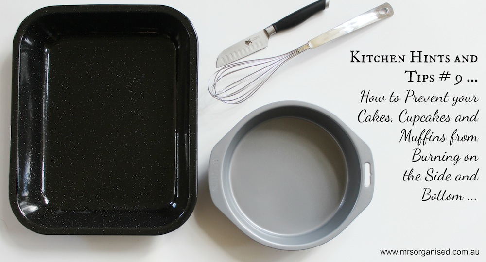 Kitchen Hints and Tips # 9 … How to Prevent your Cakes, Cupcakes and Muffins from Burning on the Side and Bottom 001