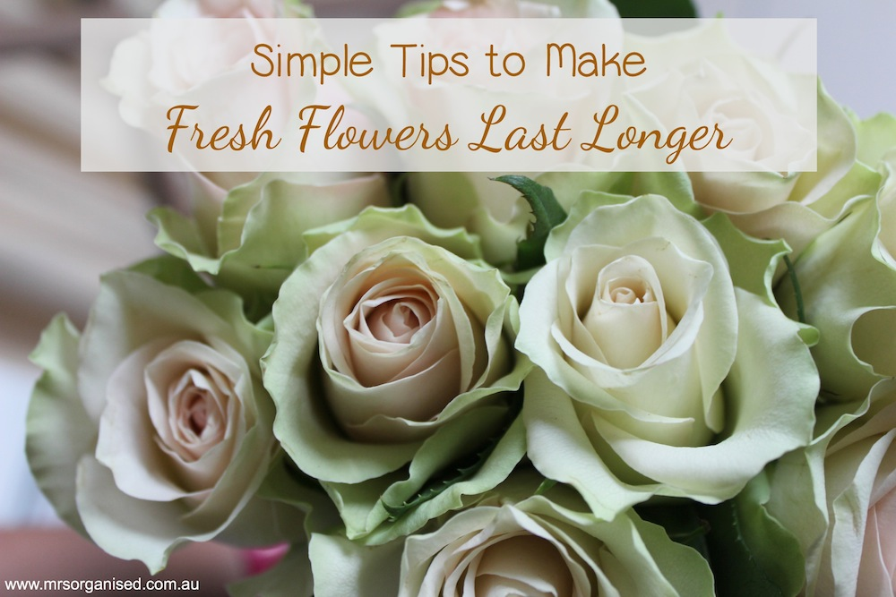 simple-tips-to-make-fresh-flowers-last-longer