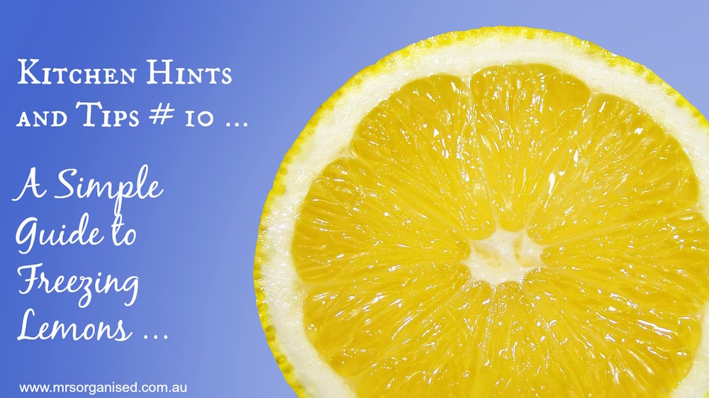 Kitchen Hints and Tips # 10 ... A Simple Guide to Freezing Lemons 001