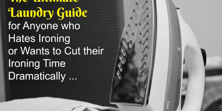 the-ultimate-laundry-guide-for-anyone-who-hates-ironing-or-wants-to-cut-their-ironing-time-dramatically-001