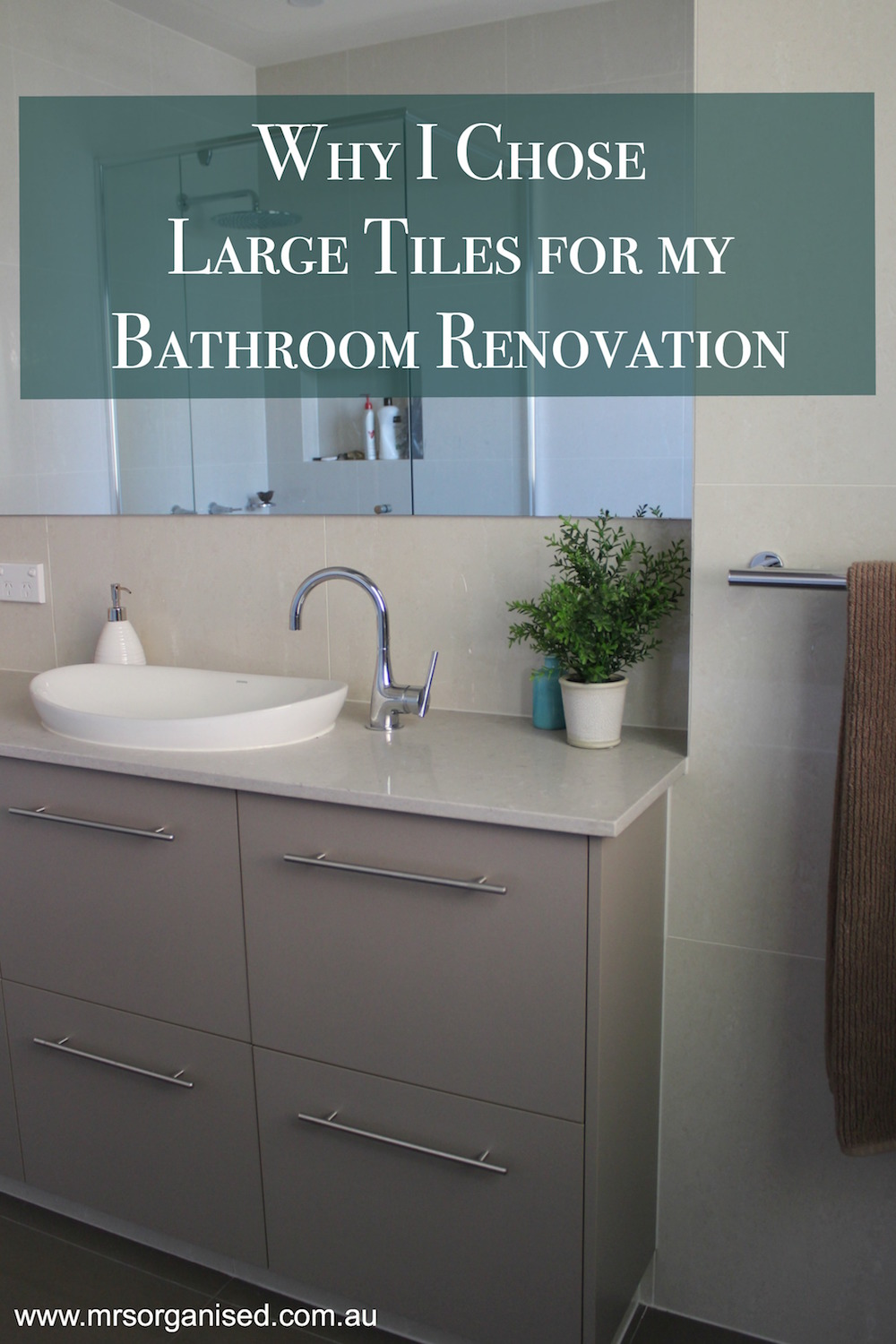 Why I Chose Large Tiles For My Bathroom Renovation