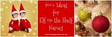100+ Ideas for Elf on the Shelf Names
